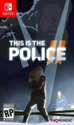 This Is the Police 2 [Nintendo Switch, русская версия]